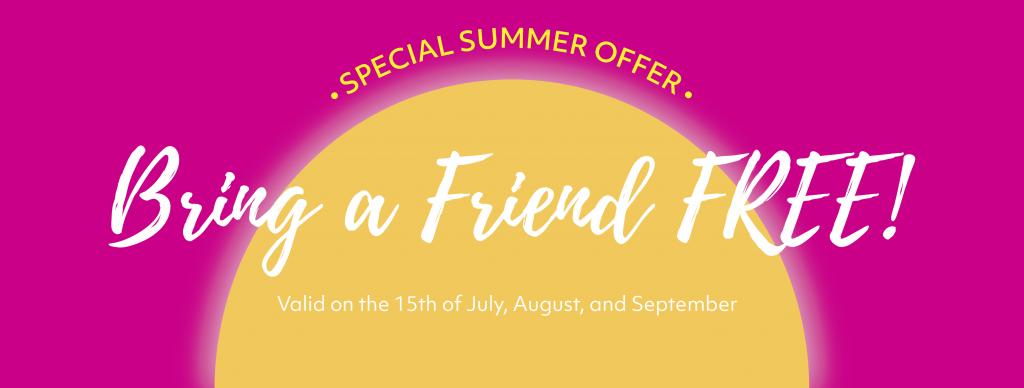 Bring a Friend FREE!